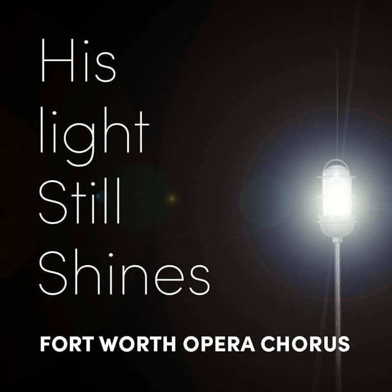 Fort Worth Opera Chorus makes digital debut